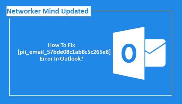 How to Resolved [pii_email_e70fe75e3b5163879b4d] Error Code in 2021?
